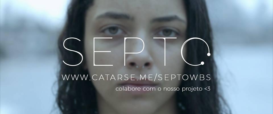 Campanha Septo atingiu a metade do objetivo, ajude a websérie