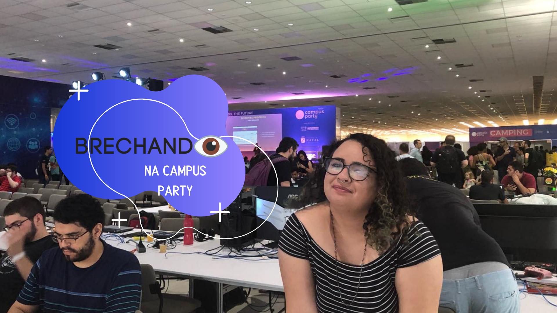 Episódio do Brechando Vlog é sobre Campus Party 2019