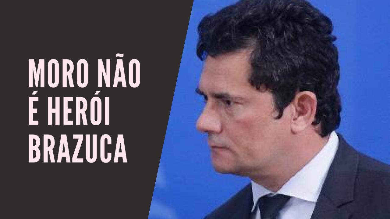 Parem de chamar Sérgio Moro de herói [VÍDEO]