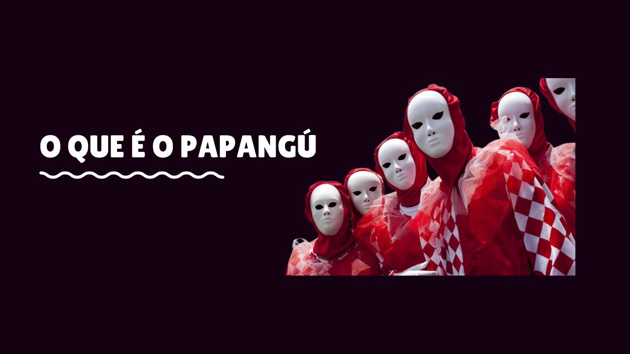 O que é o Papangu?