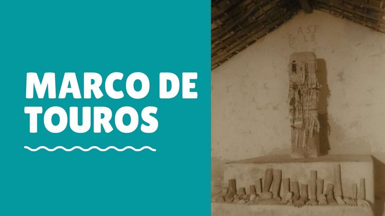 Você conhece o Marco de Touros?